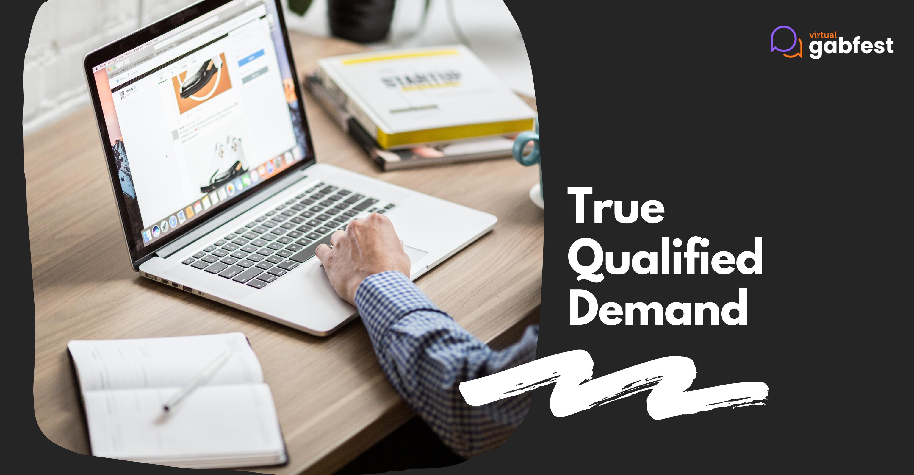 True Qualified Demand