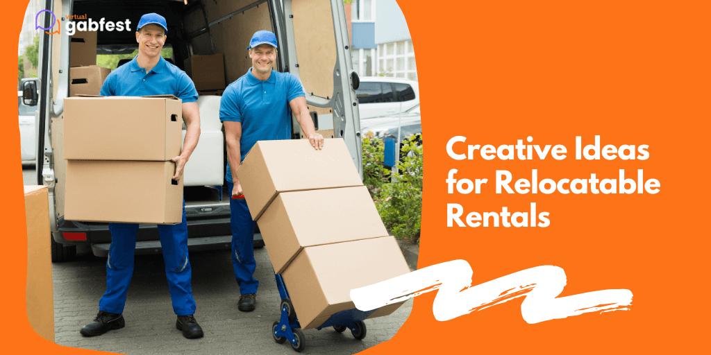 Creative Ideas for Relocatable Rentals