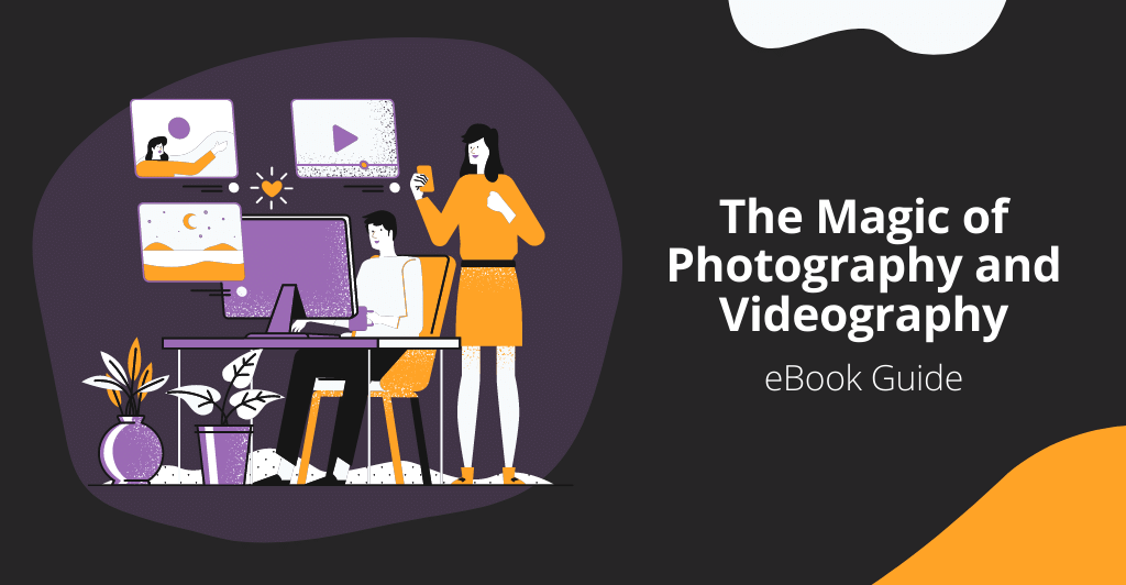The Magic of Photography and Videography
