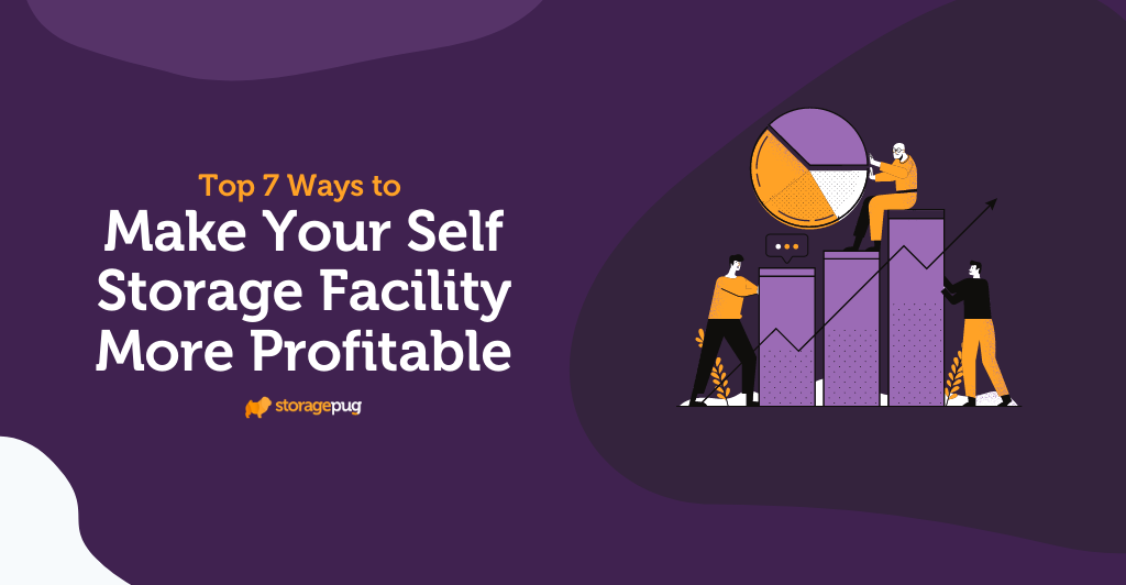 Top 7 Ways to Make Your Self Storage Facility More Profitable
