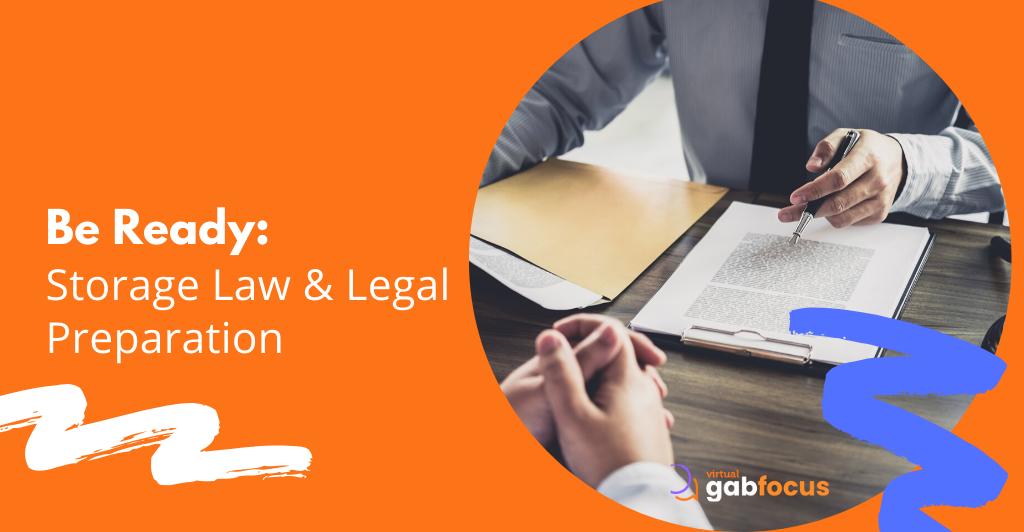 Be Ready - Storage Law & Legal Preparation